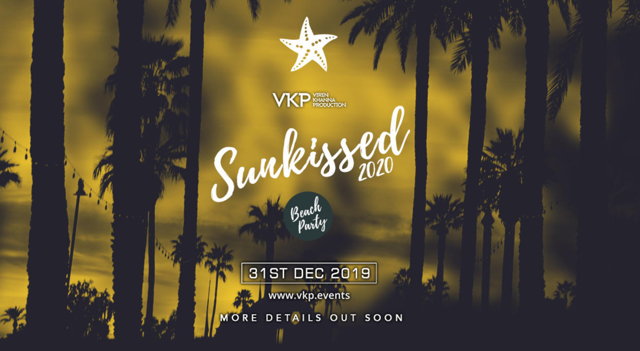 VKP Presents Sunkissed 2020 - NYE Beach Party