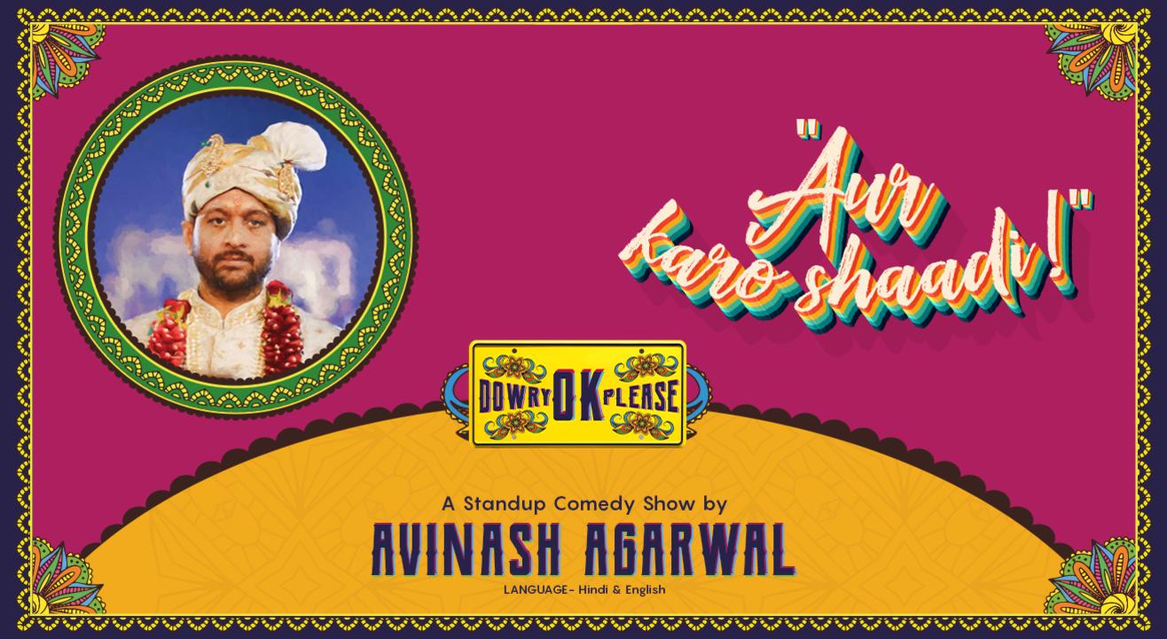 """Aur Karo Shaadi!"" A Standup Comedy Show by Avinash Agarwal"