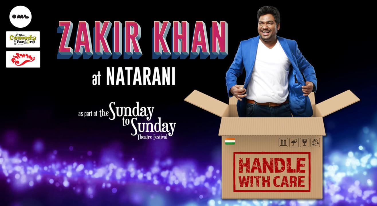 ZAKIR KHAN's HANDLE WITH CARE at Natarani