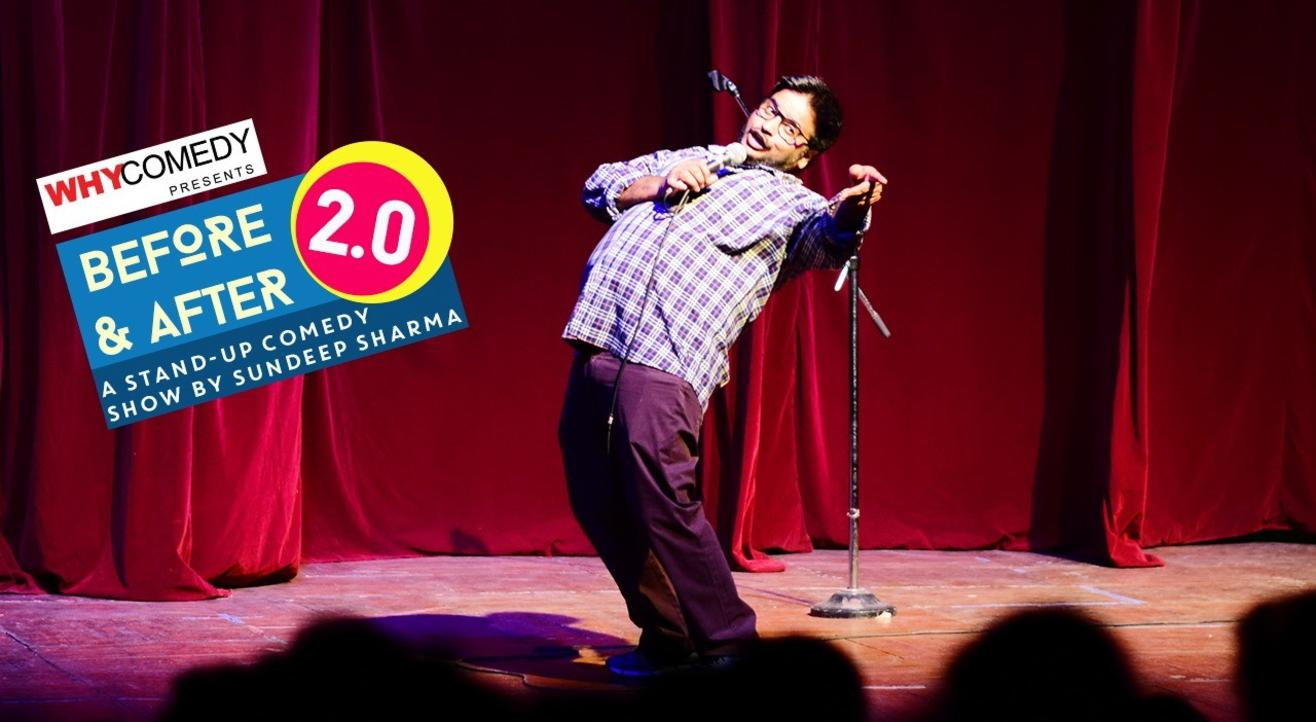 Before & After 2.0 - A Standup Comedy by Sundeep Sharma   Indore