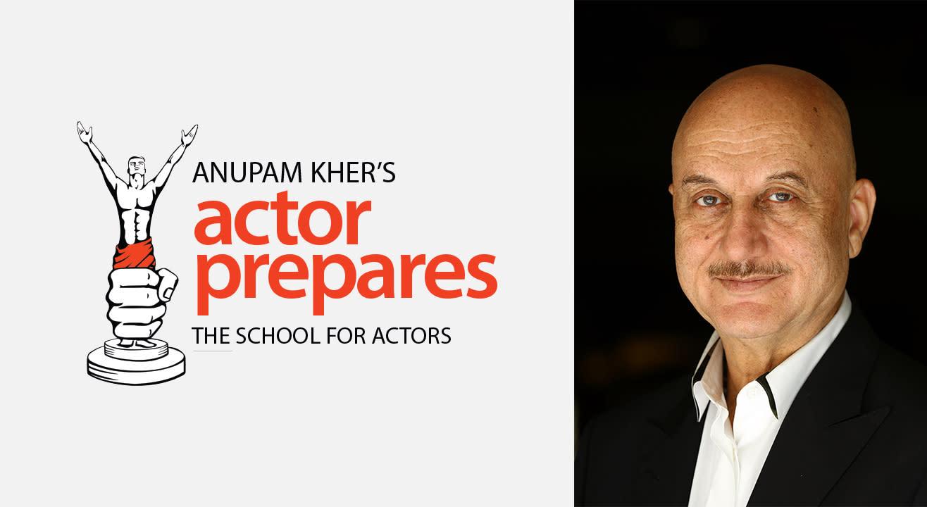 Anupam Kher's Actor Prepares – The School for Actors