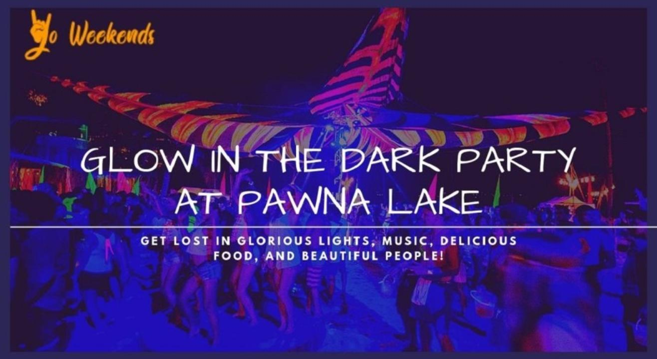 Glow in the Dark Party at Pawna Lake