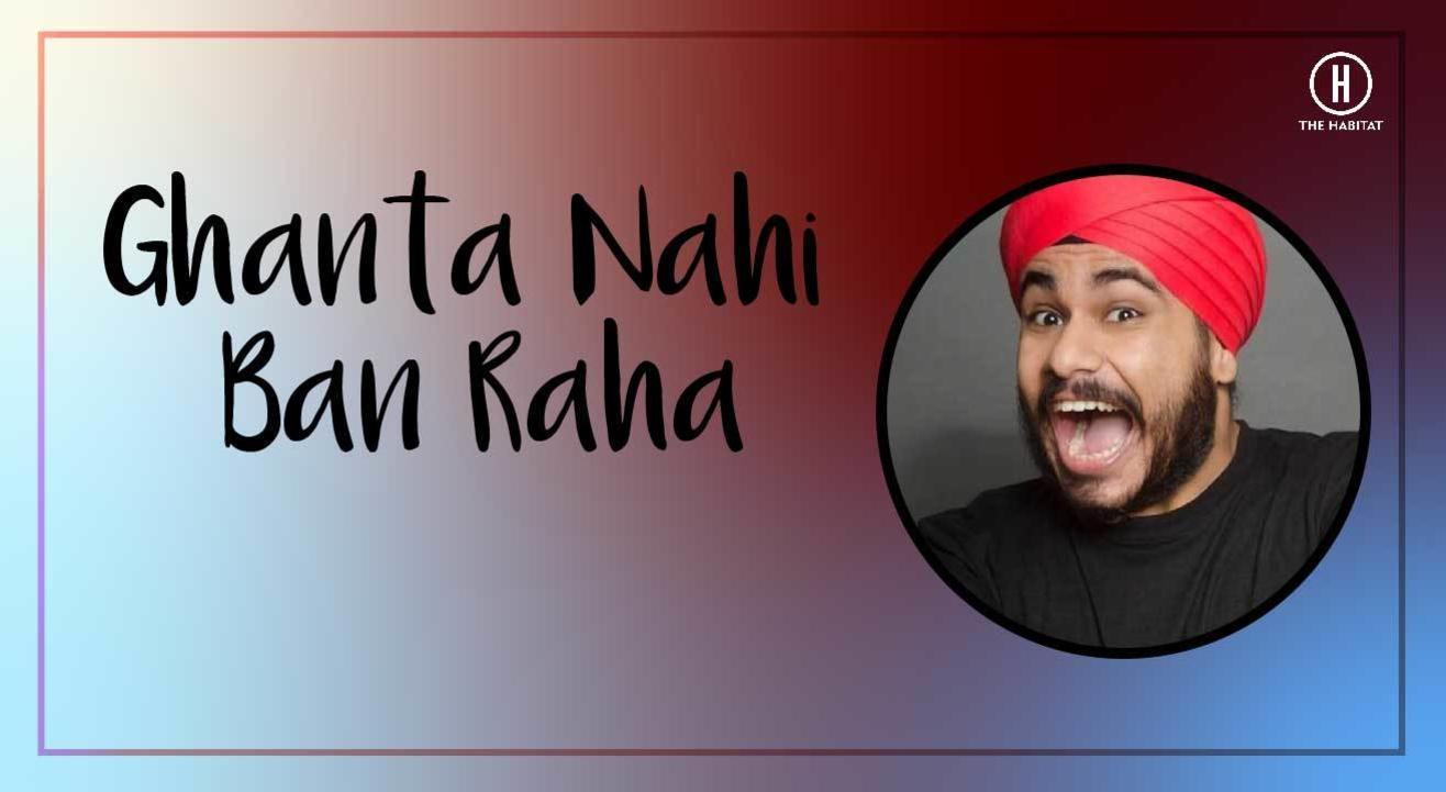 Ghanta Nahi Ban Raha
