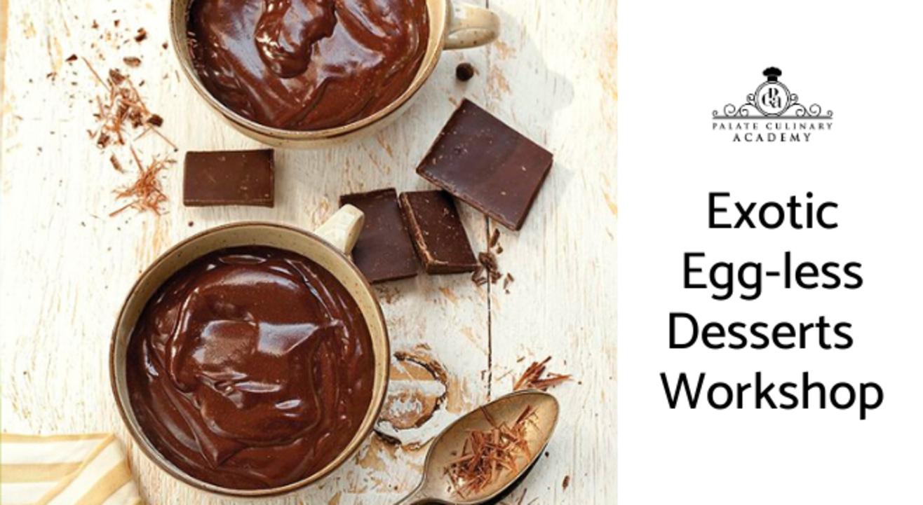 Exotic Egg-less Desserts Workshop