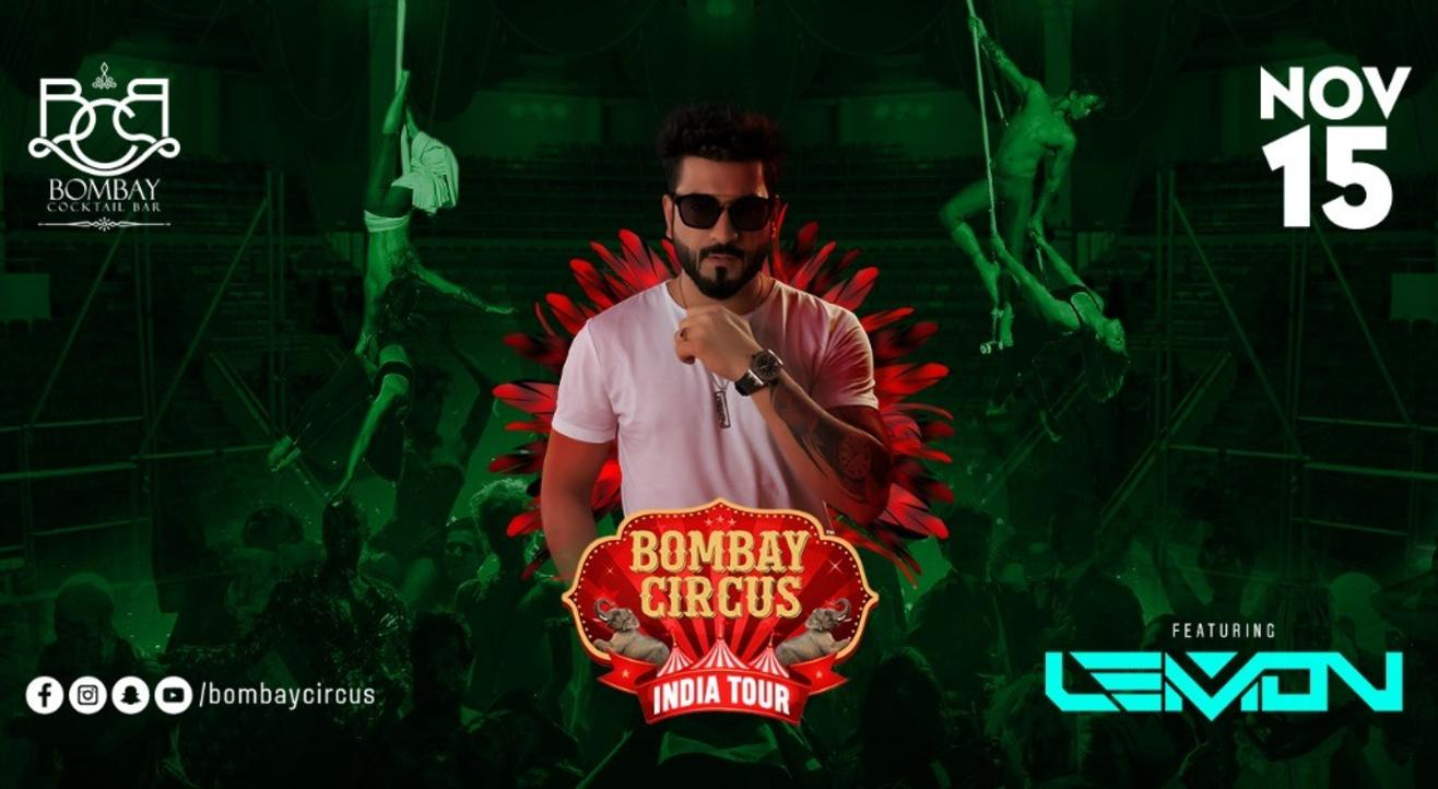 Bombay Circus India Tour Ft. Dj Lemon at BCB,Mumbai on 15th Nov