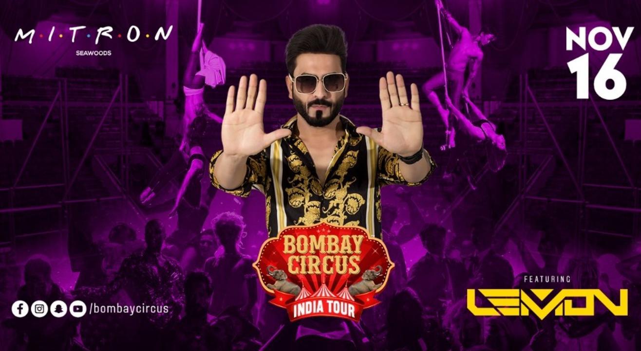 Bombay Circus India Tour Ft. Dj Lemon at Mitron-Seawoods
