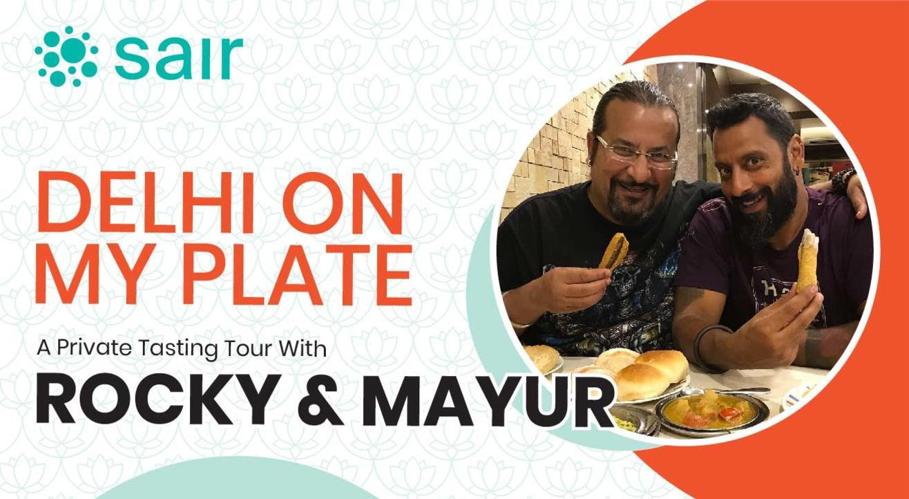 Delhi On My Plate With Rocky & Mayur