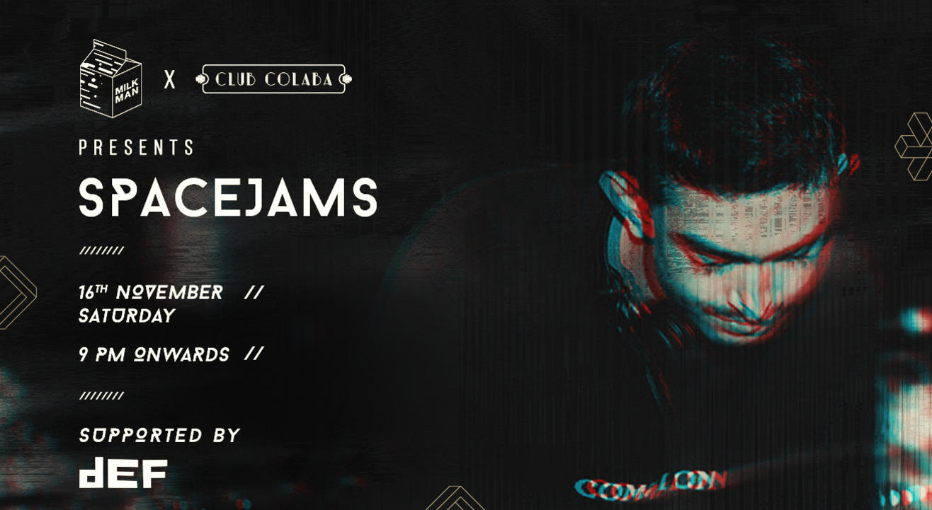 Milkman X Club Colaba Presents: SPACEJAMS