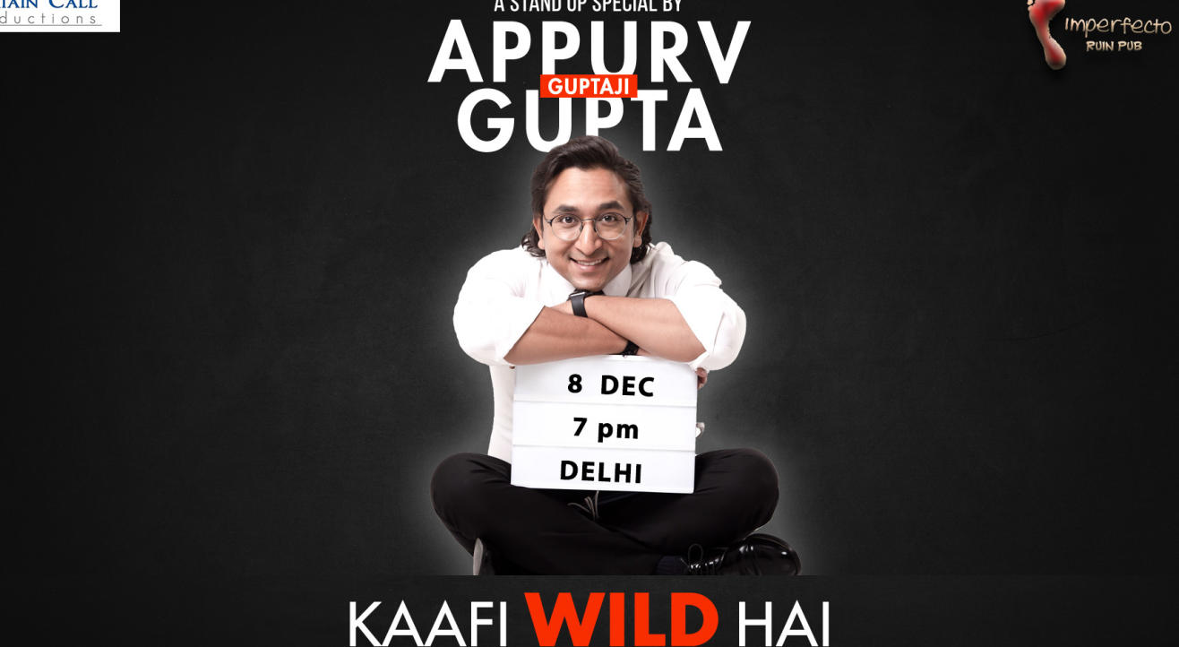 Kaafi Wild Hai by Appurv Gupta in Delhi