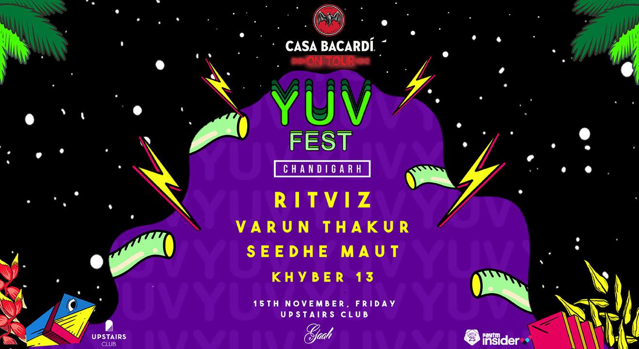 Gaah Presents: Casa Bacardi on Tour - YUV FEST | Chandigarh