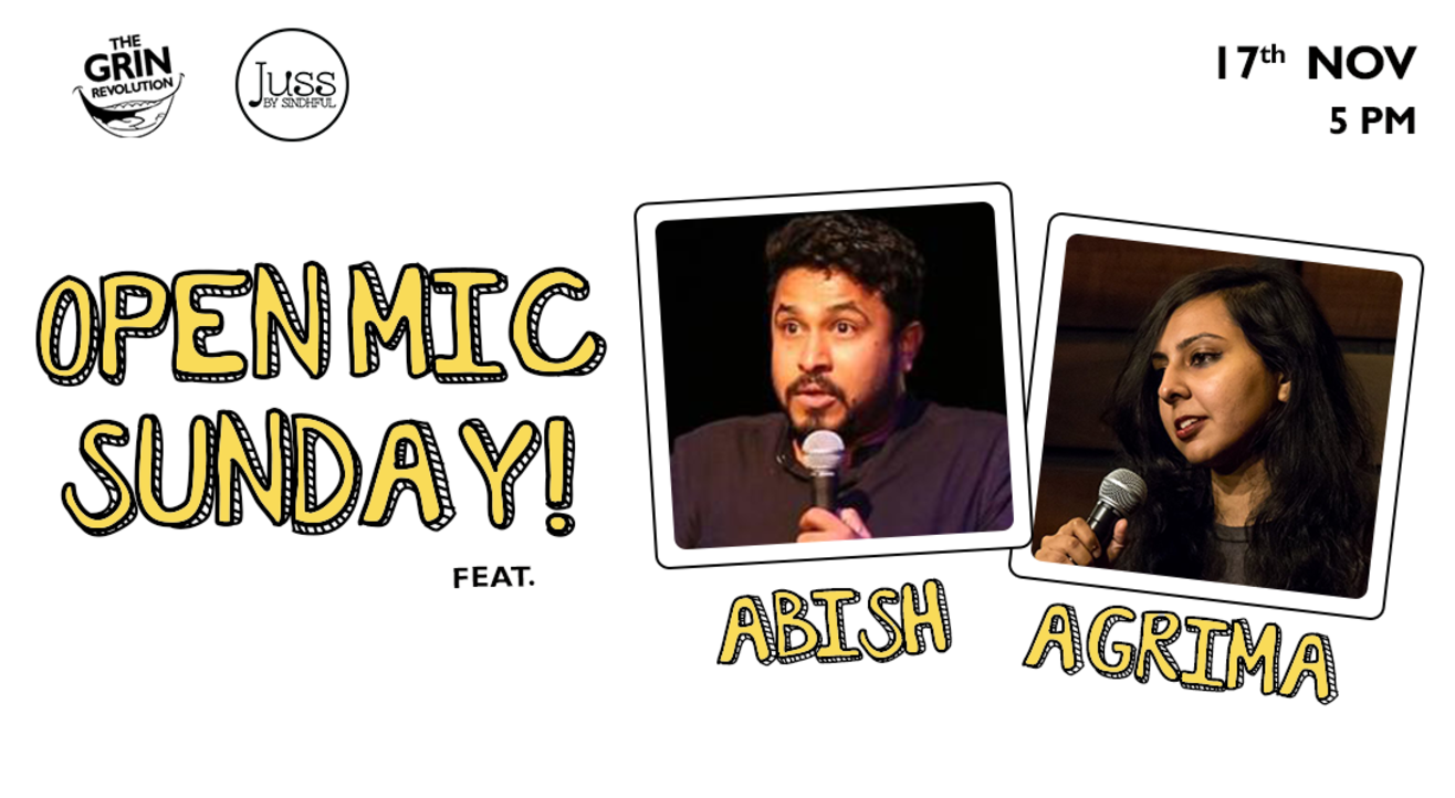Grin Revolution: Open Mic Sundays w/ Abish & Agrima