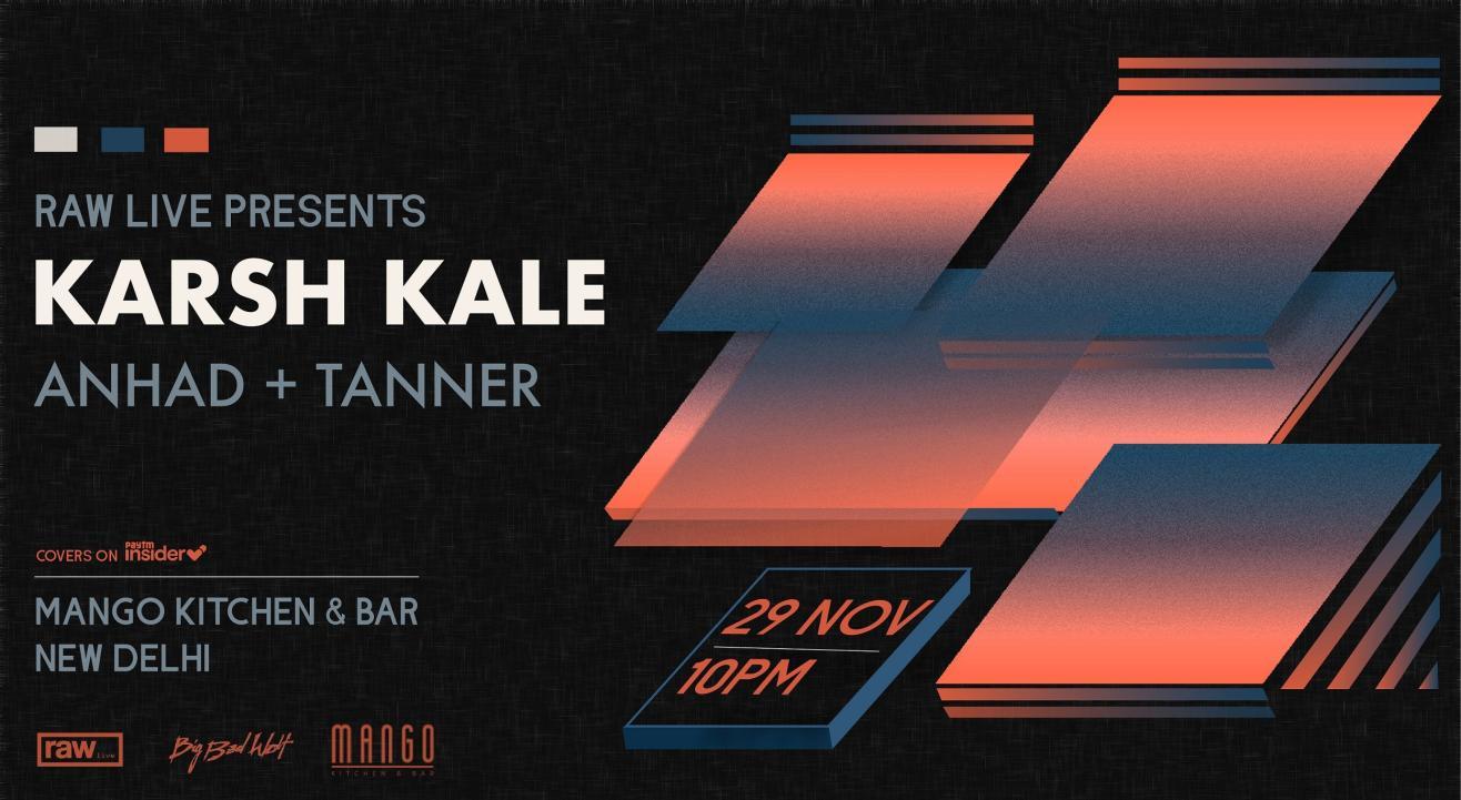 Raw Live Presents Karsh Kale (DJ Set) & Anhad + Tanner