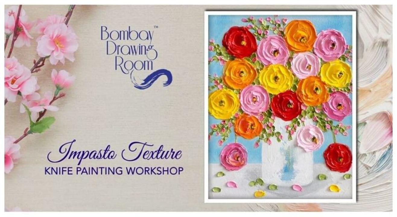 Impasto Texture Knife Painting Workshop: By Bombay Drawing Room