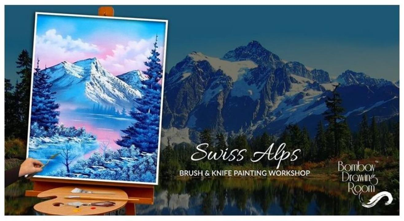 Swiss Alps Brush & Knife Painting Workshop- By Bombay Drawing Room
