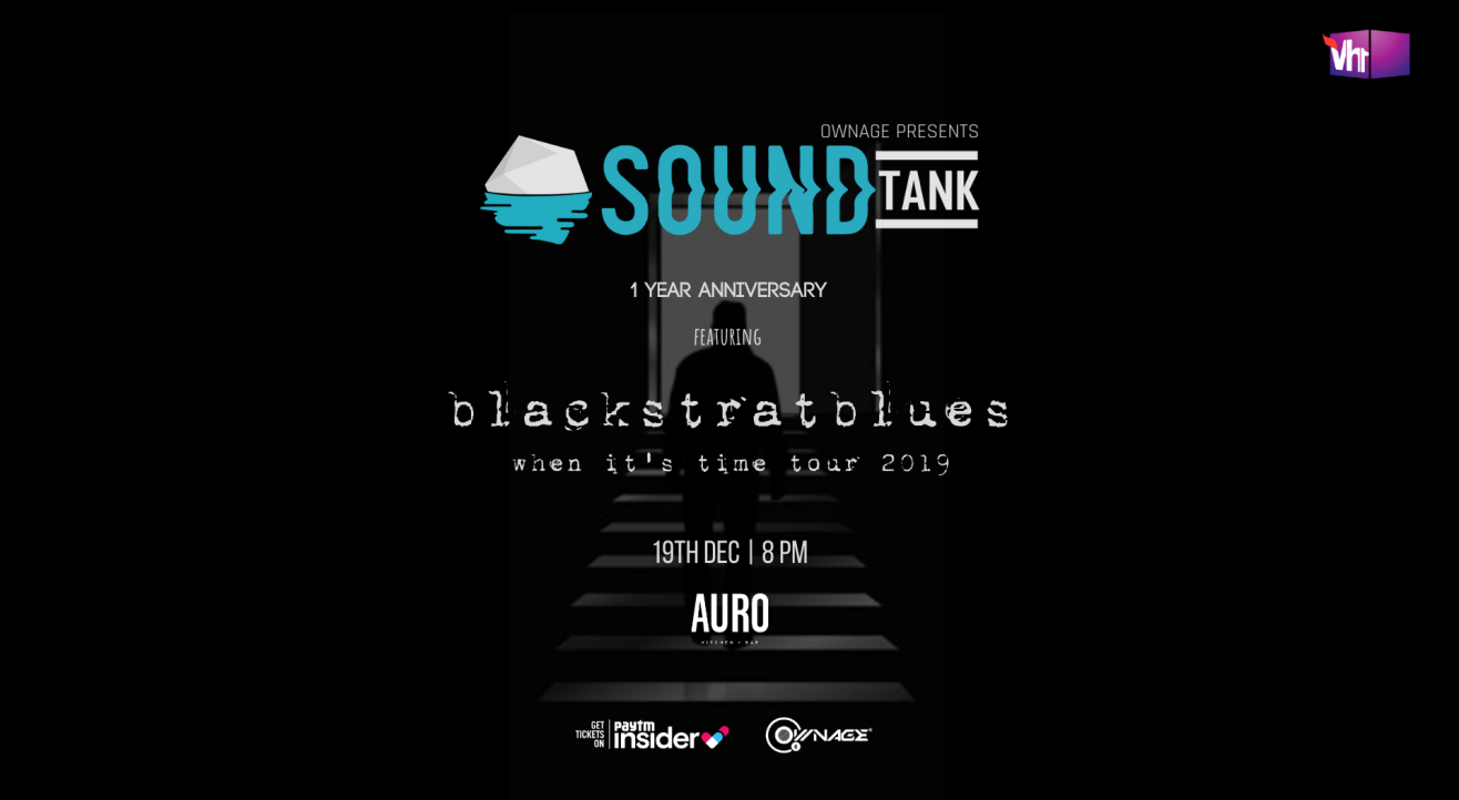 SoundTank #1YearAnniversary ft Blackstratblues: When It's Time Tour 2019
