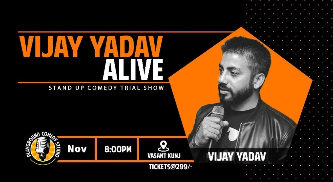 Vijay Yadav Alive-Stand Up Comedy Trial Show