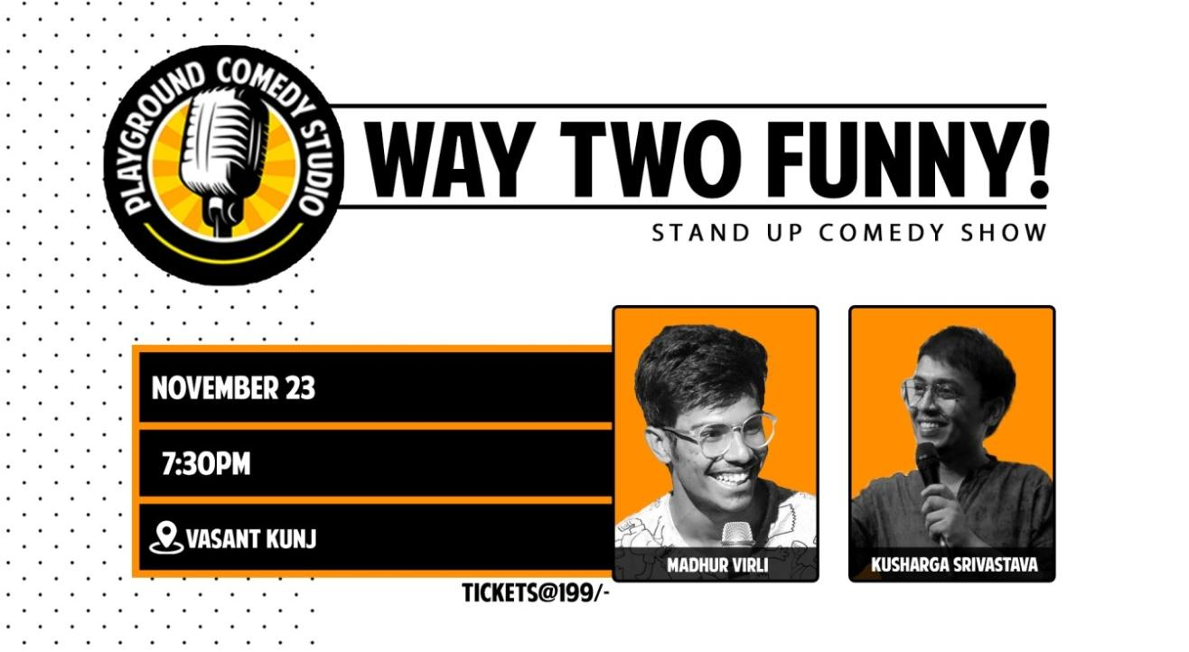 Way Two Funny with Kushagra & Madhur