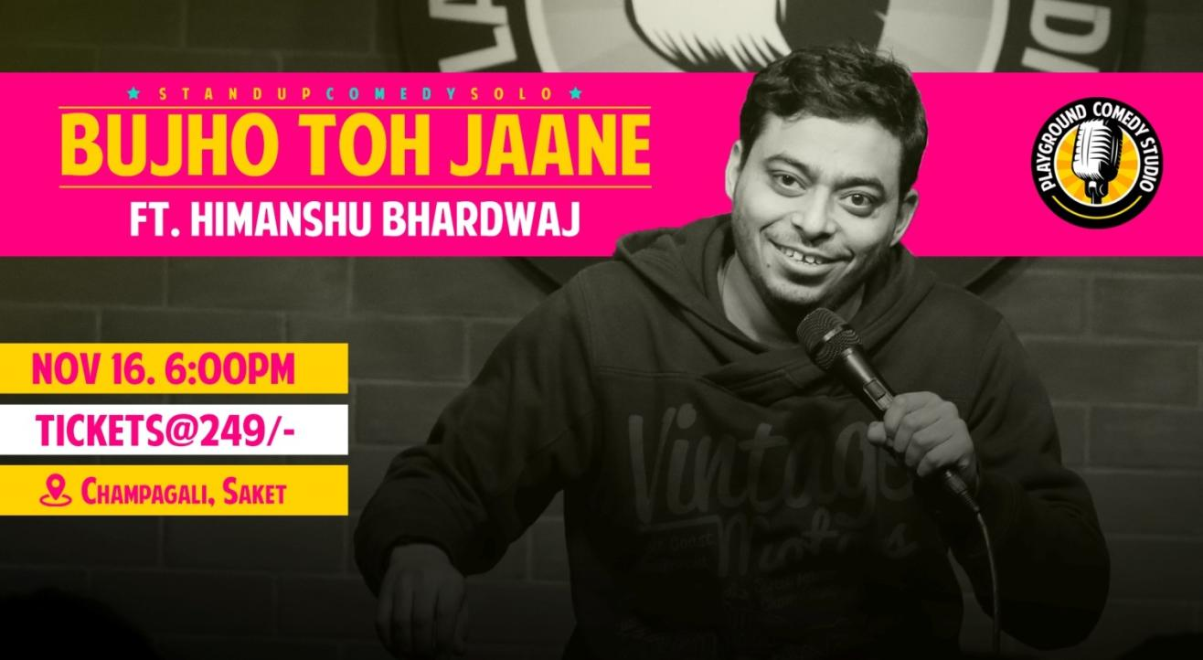 Bujho Toh Jaane-Stand Up Solo by Himanshu Bhardwaj