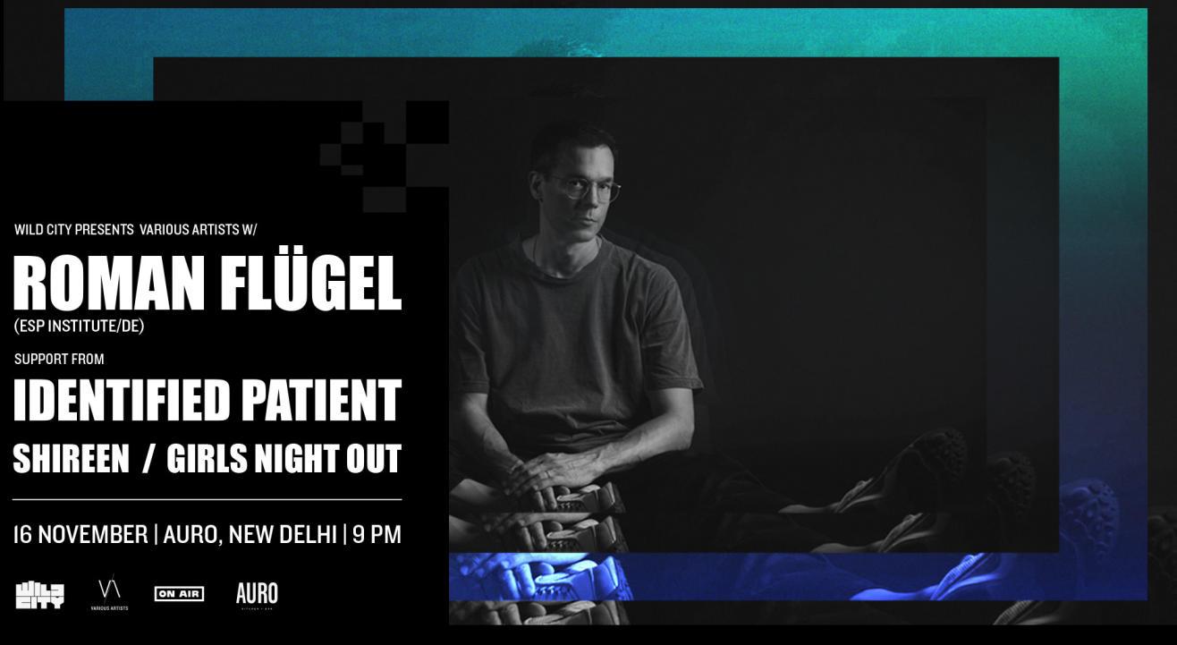 Wild City Presents Various Artists W/ Roman Flugel & Identified Patient