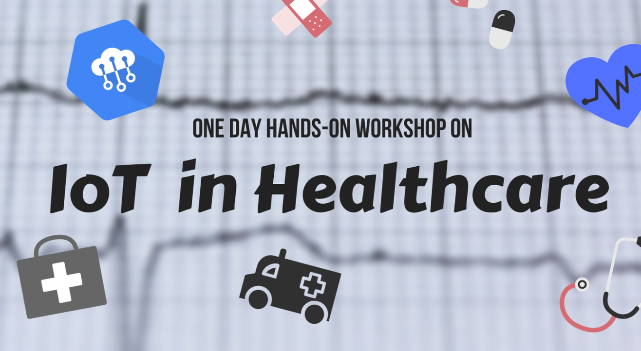 Internet of Things in Healthcare Hands on Workshop