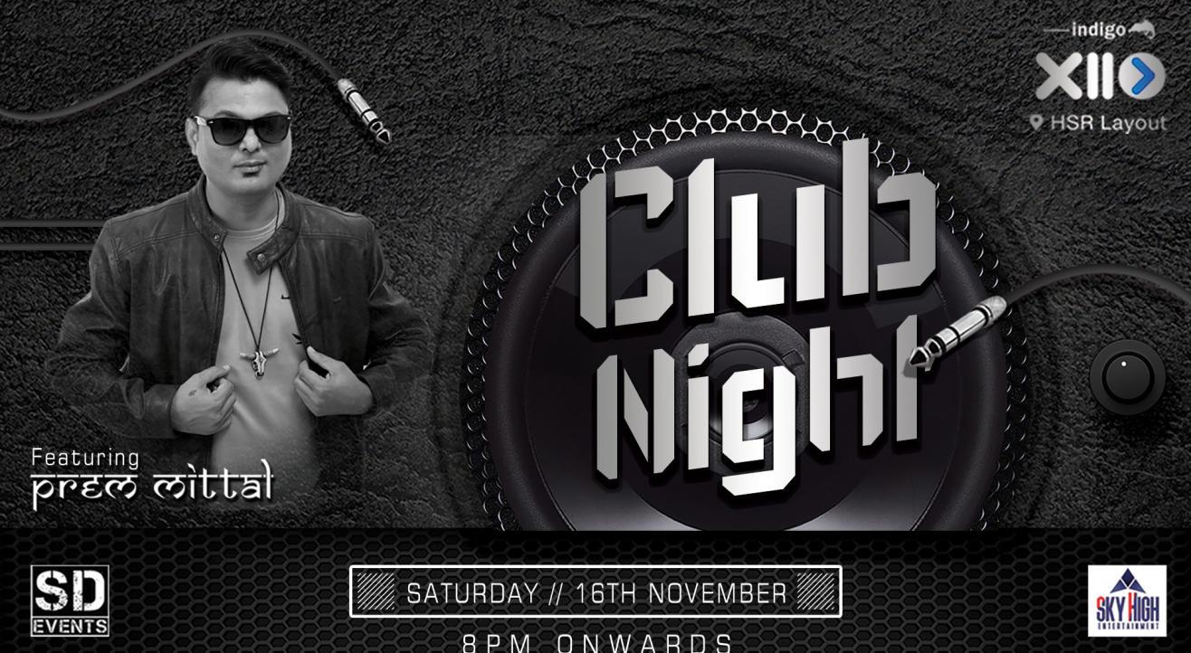 Saturday club night ft. dj Prem Mittal