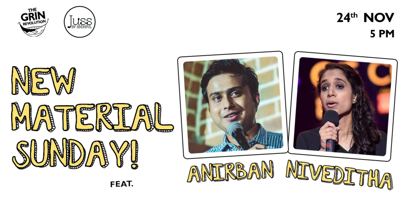Grin Revolution: New Material Sunday w/ Anirban & Niveditha