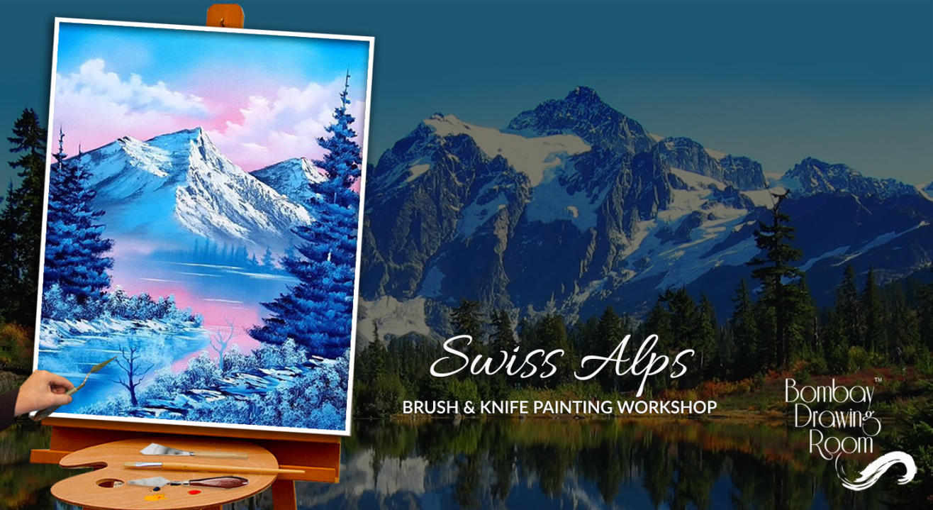 Swiss Alps Brush & Knife Painting Workshop by Bombay Drawing Room