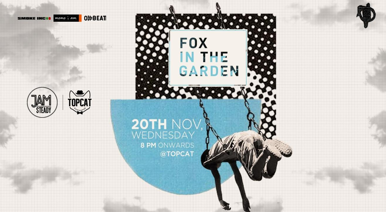 Jamsteady with Fox in the Garden