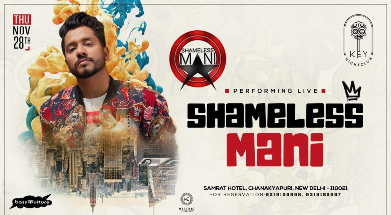 Shameless Mani Performing Live