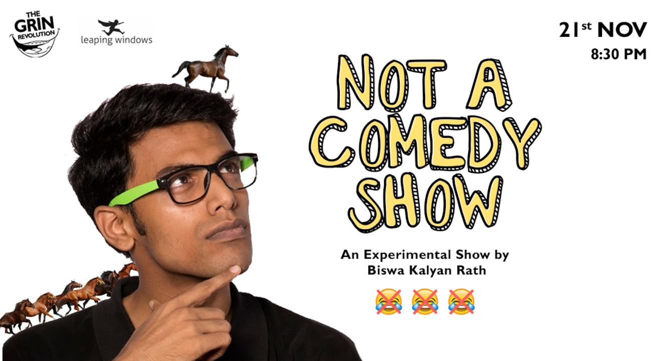 Grin Revolution: Not A Comedy Show w/ Biswa Kalyan Rath