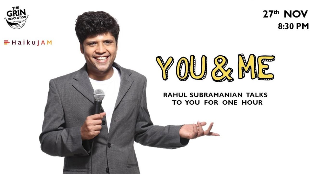 Grin Revolution: You and Me w/ Rahul Subramanian