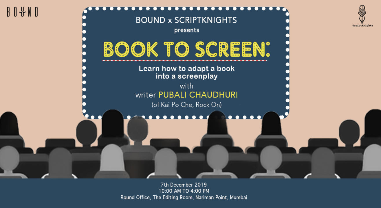 Screenwriting : A Workshop with 'Kai Po Che' and 'Rock On' Writer Pubali Chaudhuri