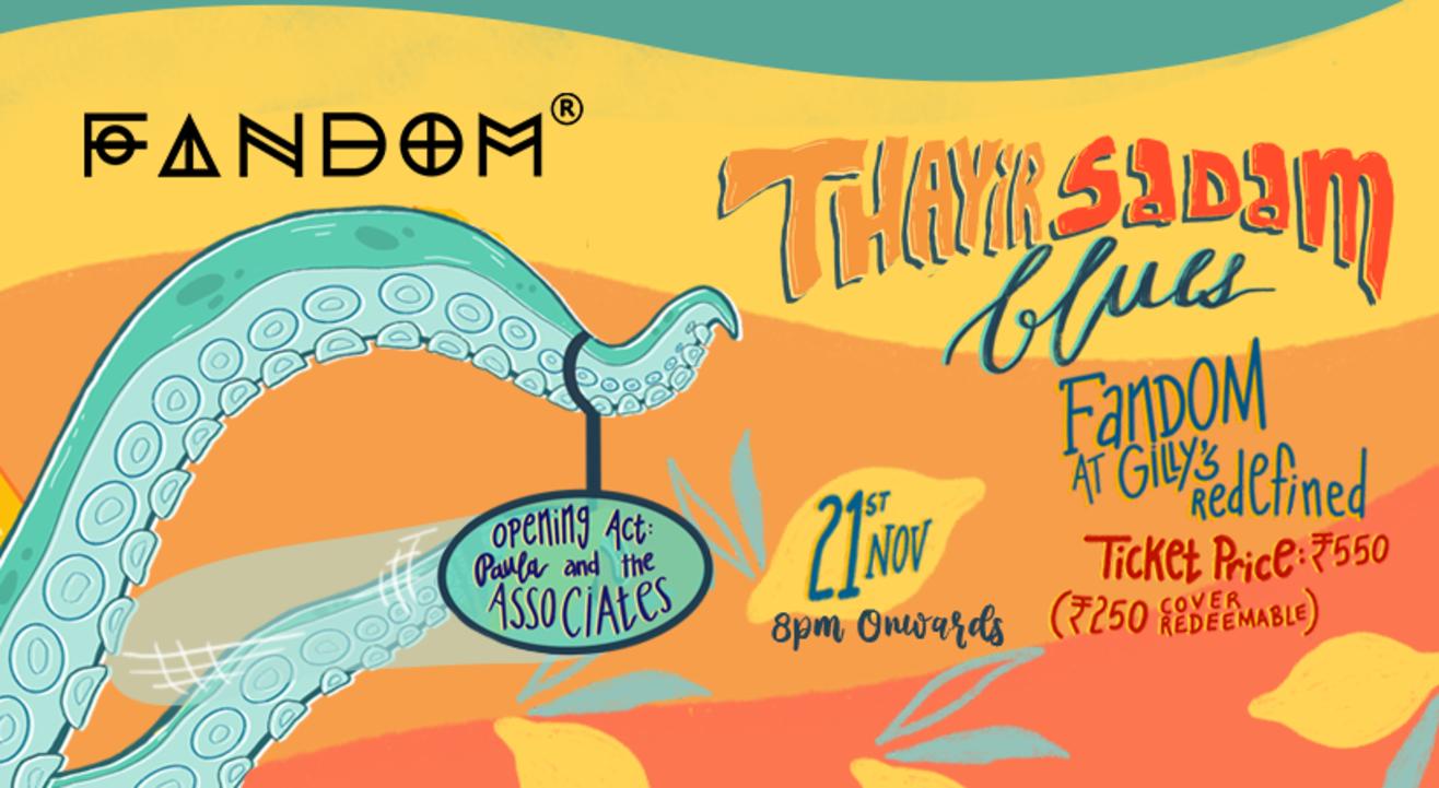 Fandom presents Thayir Sadam Blues + Paula & The Associates