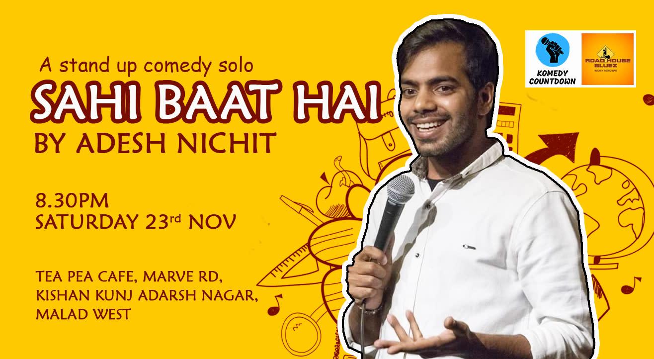 Sahi Baat Hai- A Stand up Comedy solo by Adesh Nichit