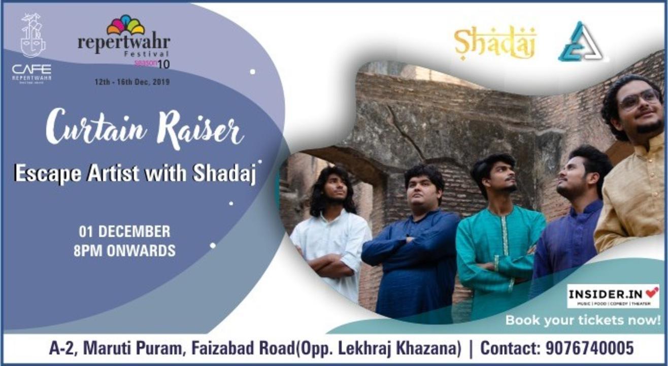 Repertwahr Festival Curtain Raiser with Escape Artist & Shadaj
