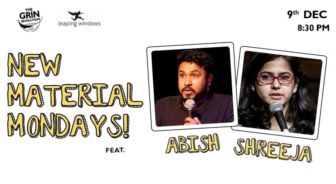 Grin Revolution: New Material Mondays w/ Abish & Shreeja