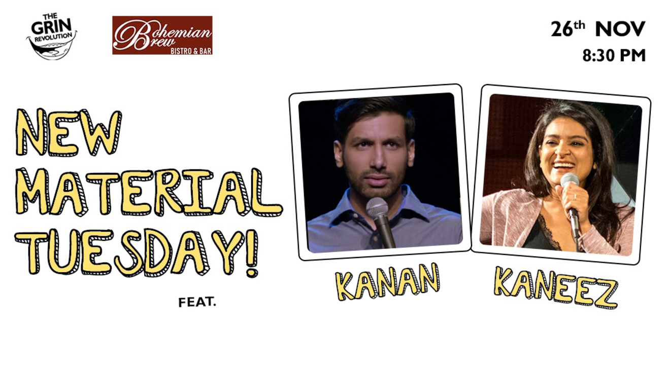 Grin Revolution: New Material Tuesday w/ Kaneez & Kanan