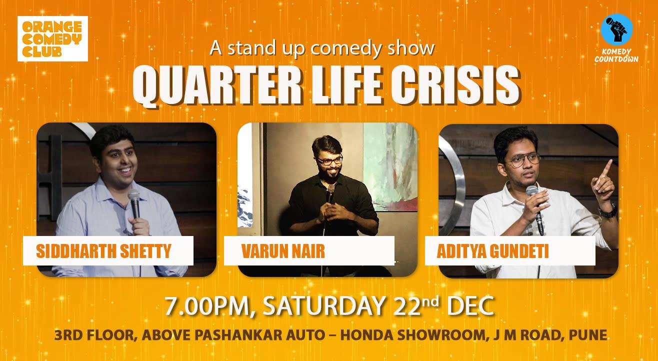 A Stand Up Comedy Show- QUARTER LIFE CRISIS