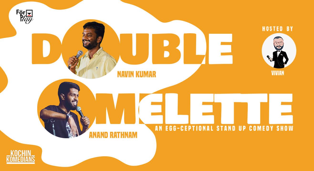 Double Omelette Ft. Navin Kumar and Anand Rathnam