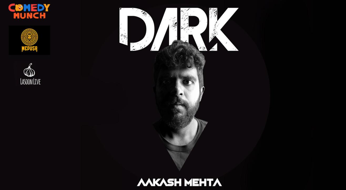 Comedy Munch : Dark by Aakash Mehta