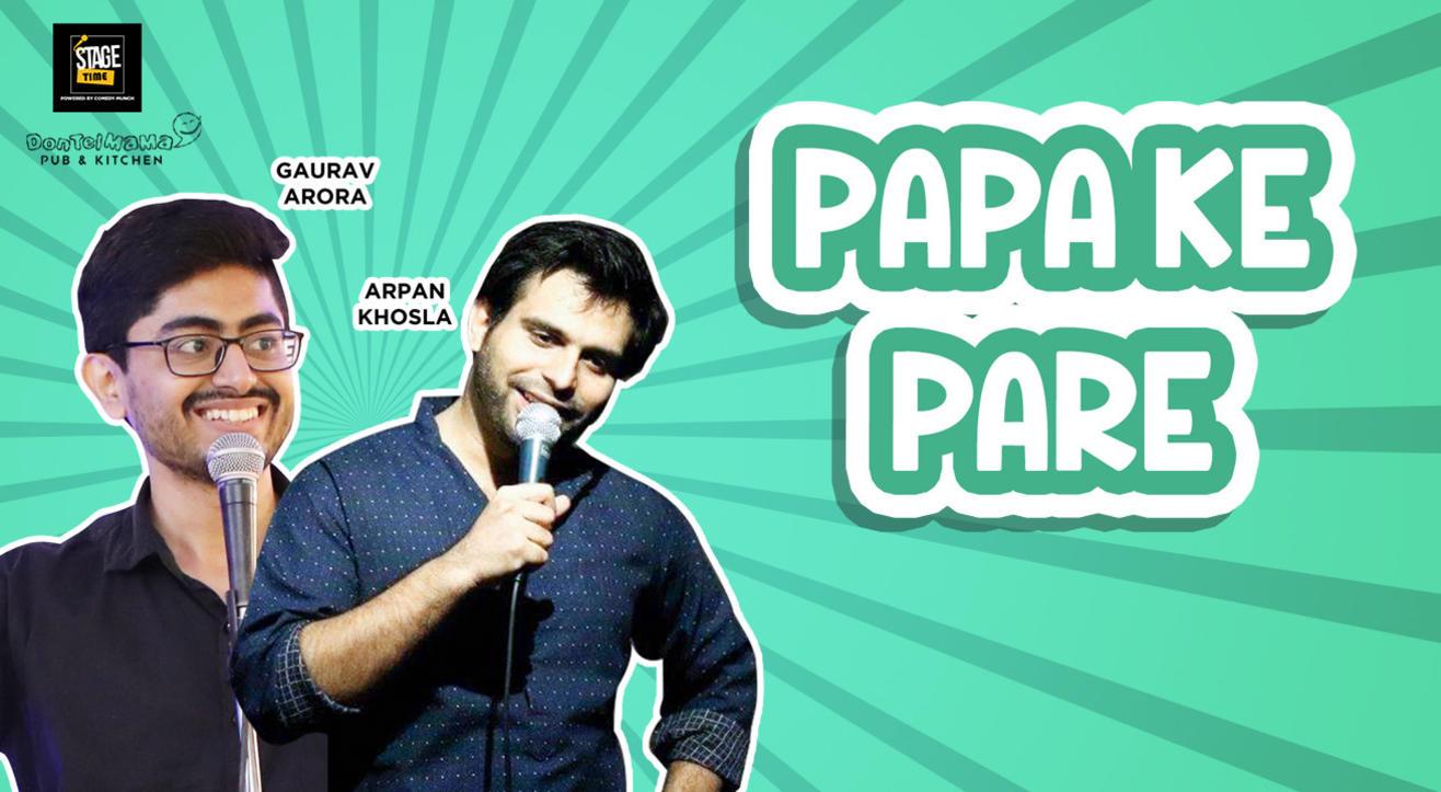 Papa Ke Pare - A Hinglish Pomedy Show