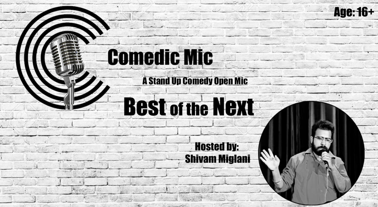 Comedic Mic (Stand Up Comedy Open Mic Show) - With Shivam Miglani