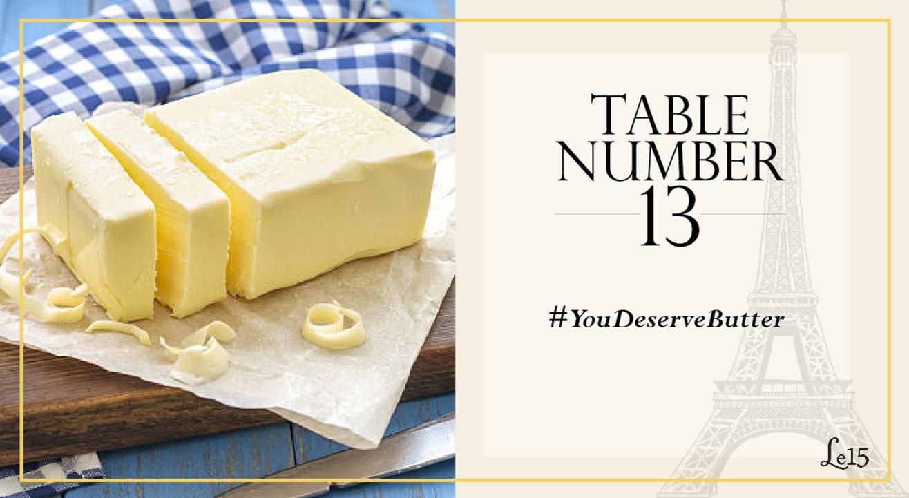 Table Number 13 - #YouDeserveButter