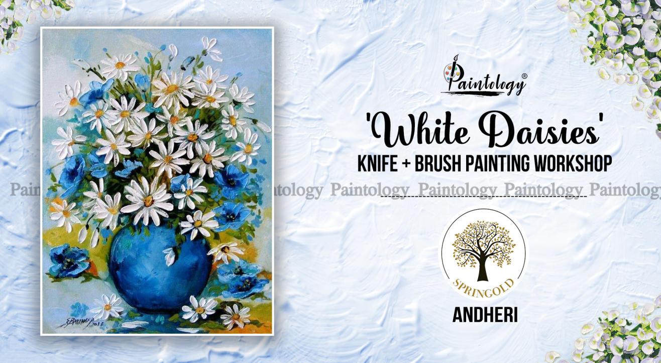 'White Daisies' Knife + Brush Painting Party, Andheri