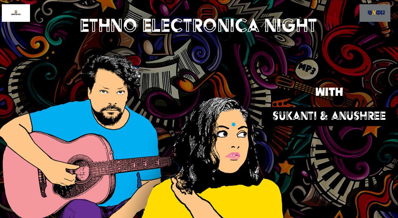 Ethno Electronica night With Sukanti & Anushree