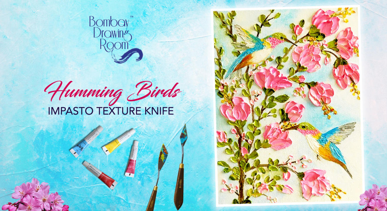 Humming Birds Impasto Texture Knife Painting Workshop by Bombay Drawing Room