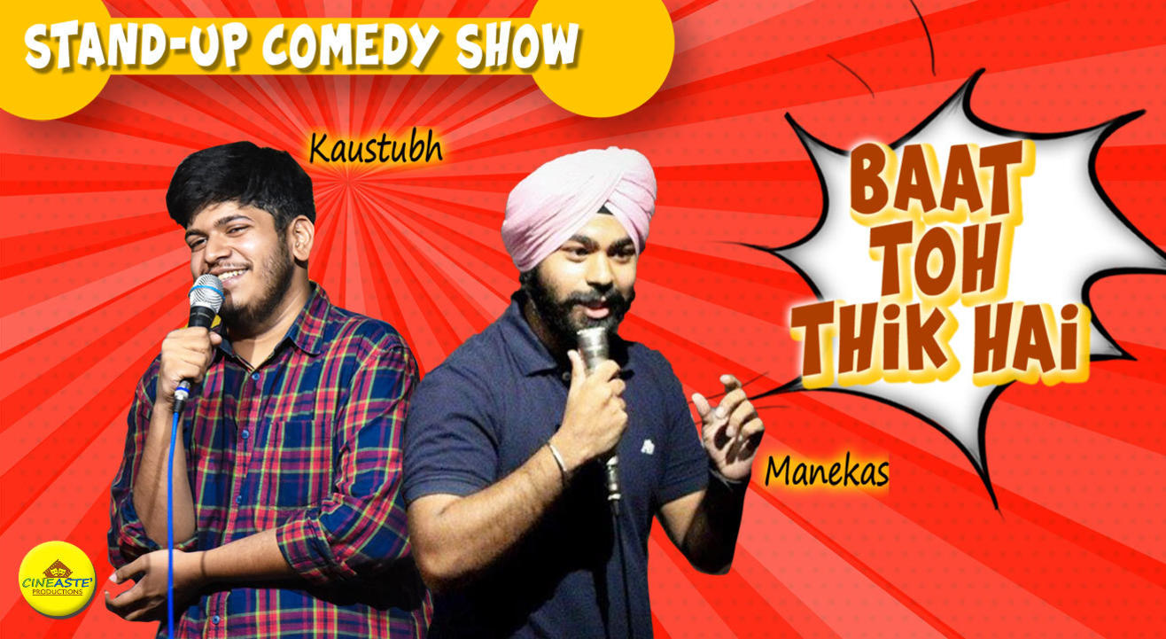 Baat Toh Theek Hai - A Stand Up Comedy Show