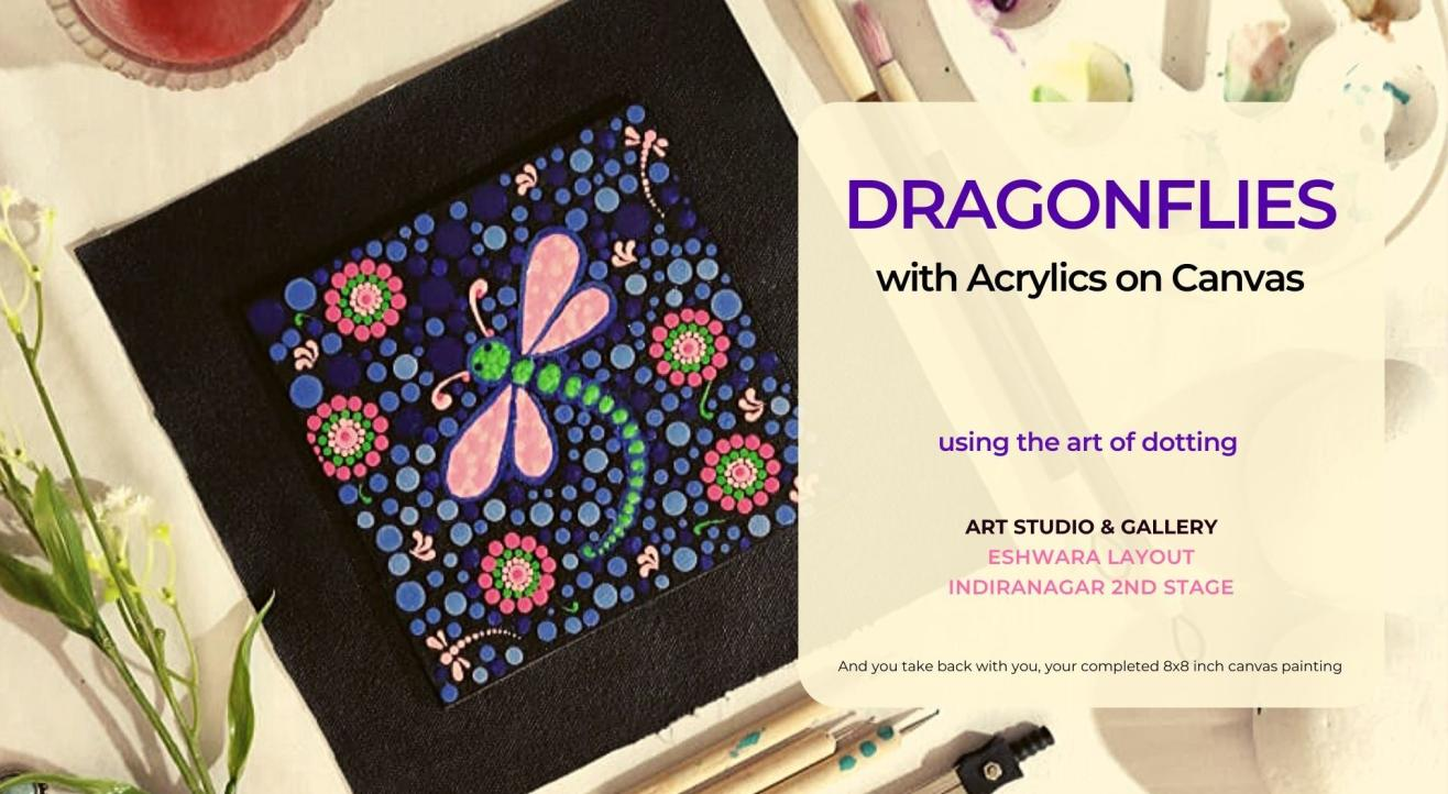 Dragonflies with Acrylics on Canvas Painting Party, Indiranagar