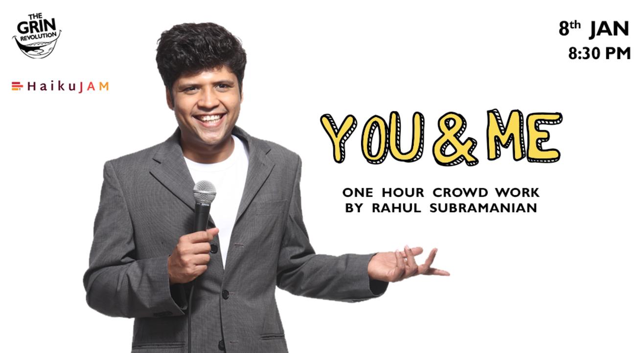 Grin Revolution: You & Me w/ Rahul Subramanian