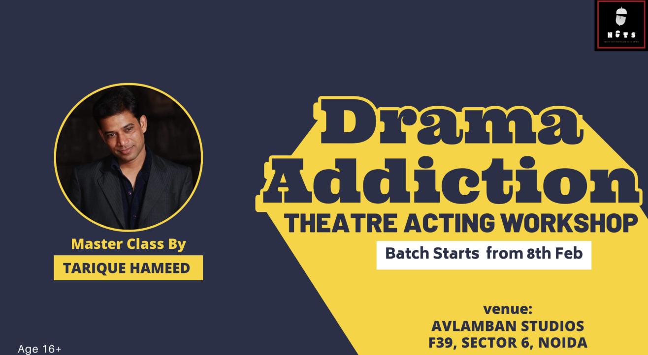 Drama Addiction | Theatre Acting workshop |NUTS